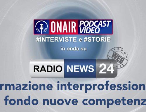 Parliamo di formazione interprofessionale e fondo nuove competenze su Radio News 24